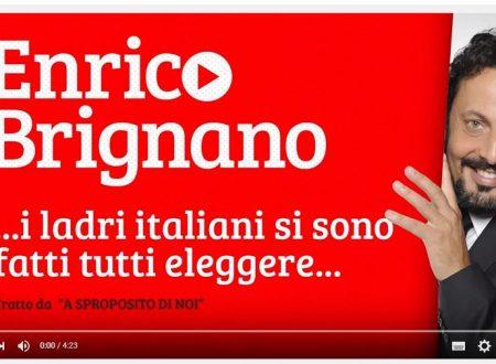 Enrico Brignano:i ladri italiani si sono fatti tutti eleggere