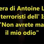 """Lettera di Antoine Leiris ai terroristi dell'isis, """"Non avrete mai il mio odio"""""""