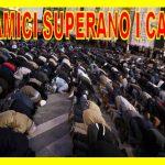 LA BOMBA IMMIGRAZIONE: GLI ISLAMICI SUPERANO I CATTOLICI (Invasione?)