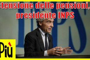 """Notizie Di Tendenza_Estensione delle pensioni, il presidente INPS: """"è un errore"""""""