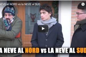 La NEVE al NORD vs la NEVE al SUD/Il RITORNO al NORD del TERRONE